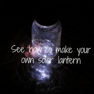 Make your own solar lantern